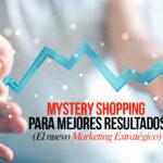 Mystery Shopping para mejores resultados