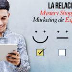 Mystery Shopping y Marketing de Experiencias